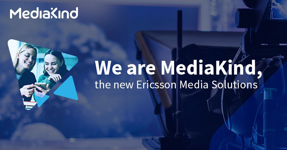 MediaKind, the new Ericsson Media Solutions
