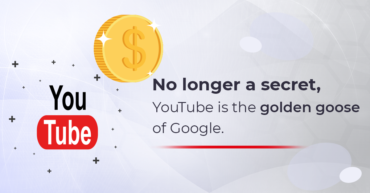YouTube is the golden goose of Google
