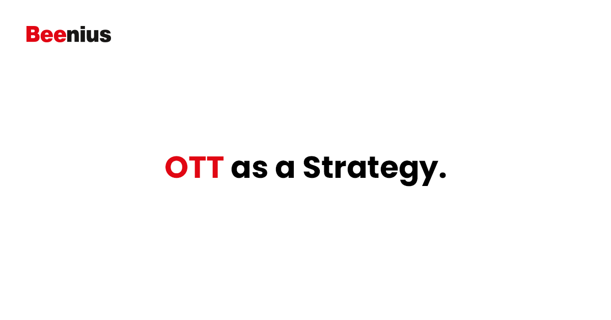 OTT as a Strategy