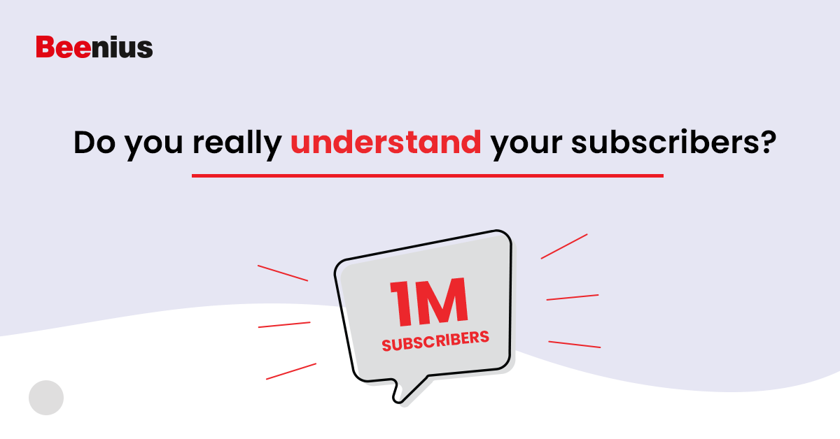 Understand your subscribers News