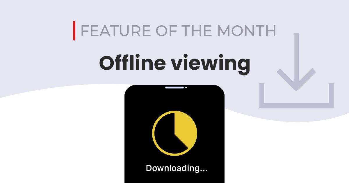 FOM-Offline viewing